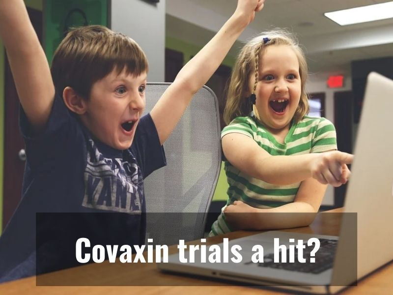 Covaxin trials among kids a big hit?