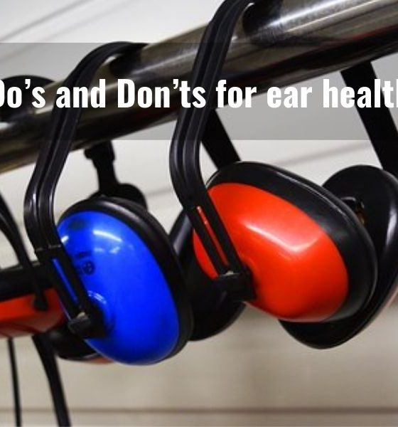 Do's and Don'ts for ear health