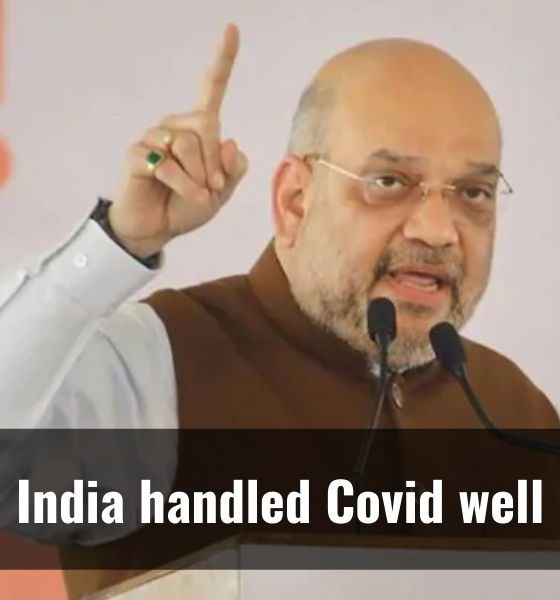 Amit Shah: India handled Covid-19 in best possible way despite limited resources
